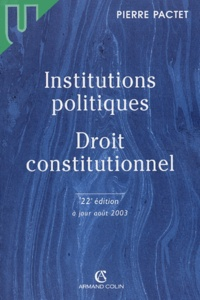 Pierre Pactet - Institutions politiques - Droit constitutionnel.
