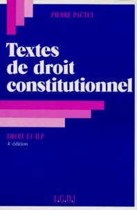 Textes de droit constitutionnel - Pierre Pactet |