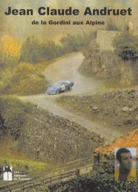 Pierre Pagani et Christian Vella - Jean-Claude Andruet - La Gordini et les années Alpine.