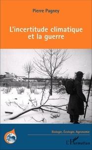 Pierre Pagney - L'incertitude climatique et la guerre.