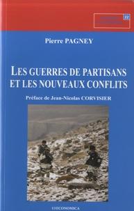 Pierre Pagney - Les guerre de partisans et les nouveaux conflits - Essai géo-historique sur les combats irréguliers.