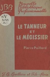 Pierre Paillard et Jacques-Prosper Gauthier - Le tanneur et le mégissier.