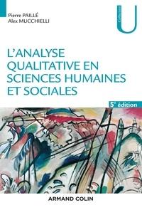 Pierre Paillé et Alex Mucchielli - L'analyse qualitative en sciences humaines et sociales - 5e éd..
