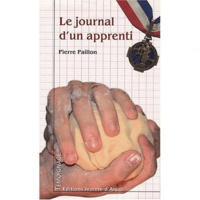 Pierre Paillon - Le journal d'un apprenti.