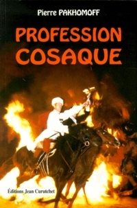 Pierre Pakhomoff - Profession cosaque.