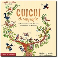 Pierre Palengat - Cuicui et compagnie - Le petit ornitho des enfants. 1 CD audio