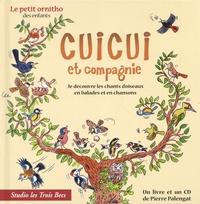 Pierre Palengat - Cuicui et compagnie - Je découvre les chants d'oiseaux en balades et en chansons. 1 CD audio