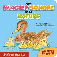 Pierre Palengat et Alexis Nouailhat - Mon imagier sonore de la nature. 1 CD audio