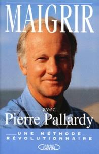 Pierre Pallardy - Maigrir avec Pierre Pallardy.