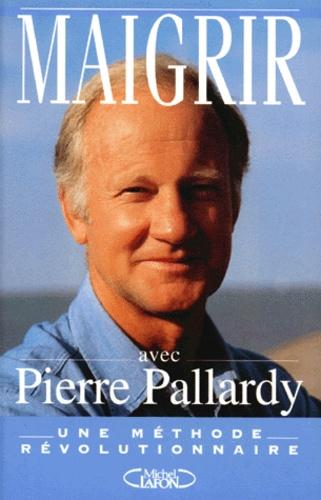 Couverture de Maigrir avec Pierre Pallardy