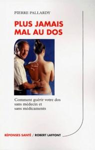 68f41c8bd95a9c PLUS JAMAIS MAL AU DOS. Comment guérir votre dos sans médecin et sans  médicaments (Broché)