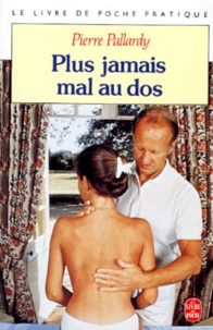 Pierre Pallardy - Plus jamais mal au dos.