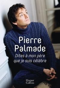 Il livre pdf téléchargement gratuit Dites à mon père que je suis célèbre 9791033903284 in French