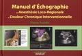 Pierre Pandin - Manuel d'échographie en anesthésie loco-régionale et douleur chronique interventionnelle.