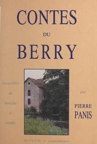 Pierre Panis - Contes du Berry - Recueillis de bouche à oreille.