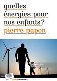 Pierre Papon - 2050 : quelles énergies pour nos enfants ?.