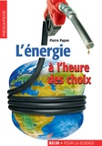 Pierre Papon - L'énergie à l'heure des choix.