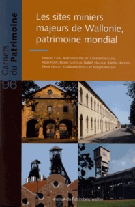 Pierre Paquet - Les sites miniers majeurs de Wallonie, patrimoine mondial.