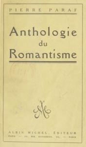 Pierre Paraf - Anthologie du romantisme.