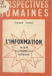 Pierre Paraf et Élisa Maillard - L'information : hier, aujourd'hui, demain.