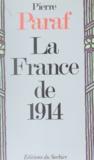 Pierre Paraf - La France de 1914 - Le passé et l'avenir nous parlent.
