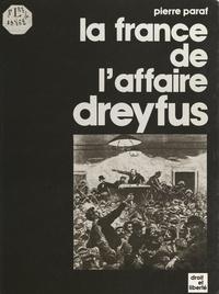 Pierre Paraf et Pierre Clarac - La France de l'affaire Dreyfus.