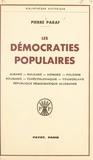 Pierre Paraf - Les démocraties populaires - Albanie, Bulgarie, Hongrie, Pologne, Roumanie, Tchécoslovaquie, Yougoslavie, République démocratique allemande.