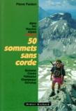 Pierre Pardon - 50 sommets sans corde dans les Hautes-Alpes - Tome 2.