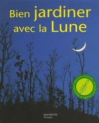 Pierre Paris - Bien jardiner avec la Lune.