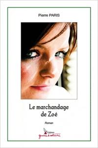 Pierre Paris - Le marchandage de Zoé.