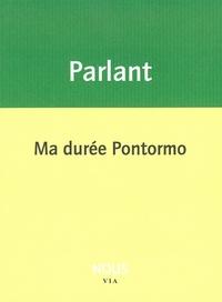 Pierre Parlant - Ma durée Pontormo.