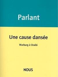 Pierre Parlant - Une cause dansée - Warburg à Oraibi.