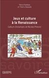 Pierre Parlebas et Thierry Depaulis - Jeux et culture à la Renaissance - L'album d'estampes de Nicolas Prévost.