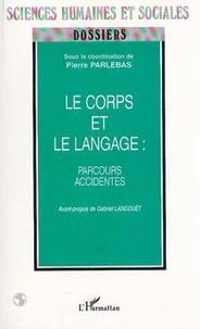 Pierre Parlebas - Le corps et le langage : parcours accidentés.
