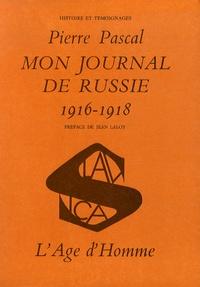 Pierre Pascal - Mon journal de Russie à la mission militaire française (1916-1918).