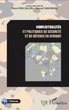 Pierre Pascallon et Pascal Chaigneau - Conflictualités et politiques de sécurité et de défense en Afrique.