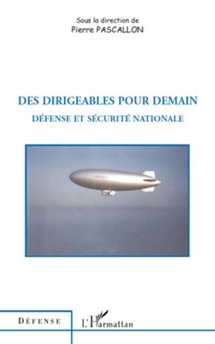 Pierre Pascallon - Des dirigeables pour demain - Défense et sécurité nationale.