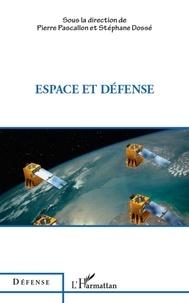 Pierre Pascallon et Stéphane Dossé - Espace et défense.