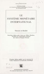 Pierre Pascallon - Le système monétaire international : théorie et réalité.