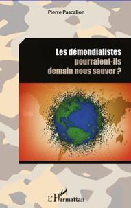 Deedr.fr Les démondialistes pourraient-ils demain nous sauver ? Image