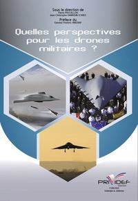 Pierre Pascallon et Jean-Christophe Damaisin d'Arès - Quelles perspectives pour les drones militaires ?.
