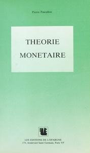 Pierre Pascallon - Théorie monétaire.