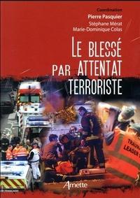 Pierre Pasquier et Stéphane Mérat - Le blessé par attentat terroriste.
