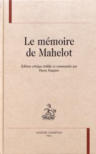 Pierre Pasquier - Le mémoire de Mahelot - Mémoire pour la décoration des pièces qui se représentent par les comédiens du roi.