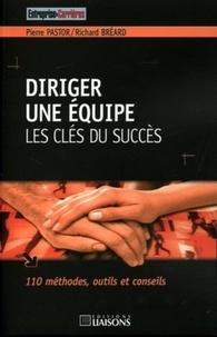 Pierre Pastor et Richard Bréard - Diriger une équipe - Les clés du succès.