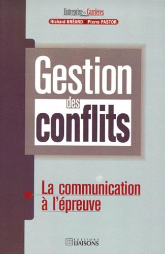 Pierre Pastor et Richard Bréard - Gestion des conflits - La communication à l'épreuve.