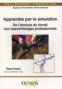 Pierre Pastré - Apprendre par la simulation - De l'analyse du travail aux apprentissages professionnels.