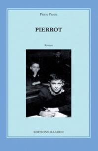 Pierre Pastré - Pierrot Chronique d'une gentille racaille.