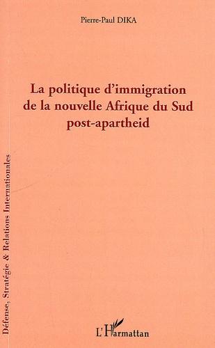 Pierre-Paul Dika - La politique d'immigration de la nouvelle Afrique du Sud post-apartheid.
