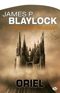 Pierre-Paul Durastanti et James P Blaylock - Le Nain qui disparaissait - Oriel, T2.